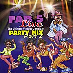 Fab 5 Fab 5 Live: The Ultimate Vintage Jamaican Party Mix Part 2