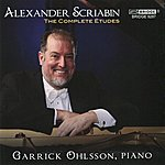 Garrick Ohlsson Scriabin: Complete Etudes