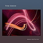 Tom Green Music For Tai Chi
