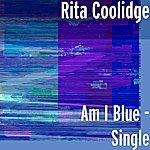 Rita Coolidge Am I Blue - Single