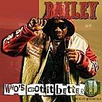 Bailey Who's Got It Better