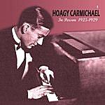 Hoagy Carmichael In Person 1925-1929 (Remastered)