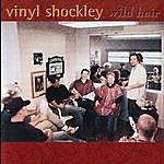 Vinyl Shockley Wild Hair