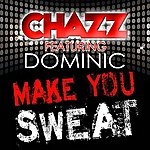 Chazz Make You Sweat