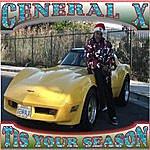 General X Tis Your Season