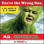 J.J. Jones You're The Wrong One, Mr. Gingrich