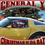 General X Christmas N Da Bay