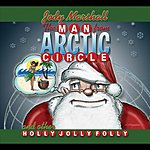 Jody Marshall The Man From Arctic Circle And Other Holly Jolly Folly