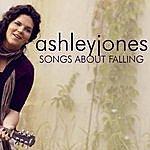 Ashley Jones Songs About Falling