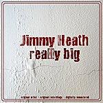 Jimmy Heath Really Big