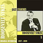 Roosevelt Sykes Jazz Figures / Roosevelt Sykes, (1936 - 1939), Volume 5