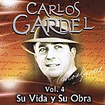 Carlos Gardel Carlos Gardel Su Vida Y Su Obra Volume 4