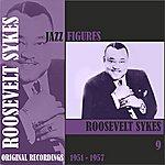 Roosevelt Sykes Jazz Figures / Roosevelt Sykes, (1951 - 1957), Volume 9