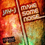 Jay-J Make Some Noise Remixes