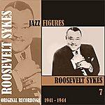Roosevelt Sykes Jazz Figures / Roosevelt Sykes, (1941 - 1944), Volume 7