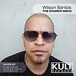 Wilson Santos Kult Records Presents: The Churchsong