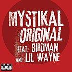 Mystikal Original (Feat. Birdman & Lil' Wayne) (Parental Advisory)