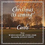 Winchester College Chapel Choir Christmas Is Coming