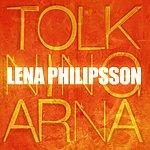 Lena Philipsson Tolkningarna