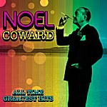 Noël Coward All Time Greatest Hits