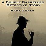 Mark Twain A Double Barrelled Detetive Story
