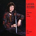 Laurel Zucker An American Flute Recital