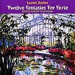 Laurel Zucker Telemann: Twelve Fanasies For Flute