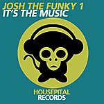 Josh The Funky 1 It's The Music - Single
