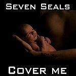 Seven Seals Cover Me - Ep