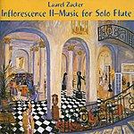 Laurel Zucker Inflorescence II - Music For Solo Flute