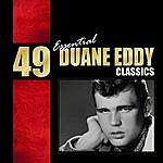 Duane Eddy 49 Essential Duane Eddy Classics