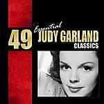 Judy Garland 49 Essential Judy Garland Classics