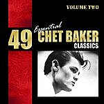 Chet Baker 49 Best Of Songs - Chet Baker Vol. 2
