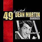 Dean Martin 49 Essential Dean Martin Classics
