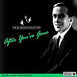 Al Jolson The Al Jolson Collection- After You've Gone