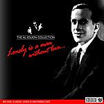 Al Jolson The Al Jolson Collection- Lonely Is A Man Without Love