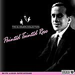 Al Jolson The Al Jolson Collection- Painted Tainted Rose