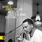 Quincy Jones The Abc, Mercury Jazz Big Band Sessions
