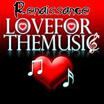 Renaissance Love For The Music Ep