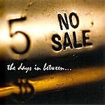 The Days In Between No Sale