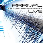 The Arrival Arrival Live (Feat. Russ Miller, Rick Krive & Jerry Watts)