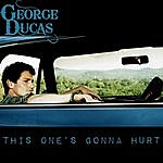 George Ducas This One's Gonna Hurt - Single