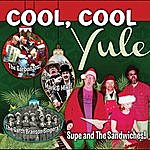 Supe & The Sandwiches Cool, Cool Yule