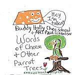 Art Paul Schlosser Words Of Cheese & Other Parrot Trees