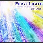 Lex Lang First Light (Relaxing Piano Music, Vol. One)