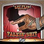 Lil' Flip Talking Shit (Feat. Willie P & Smoov Da Crim) - Single
