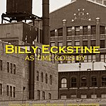 Billy Eckstine As Time Goes By