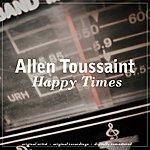 Allen Toussaint Happy Times