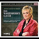 Christine Schornsheim Bach: Das Wohltemperirte Clavier