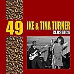 Ike & Tina Turner 49 Essential Ike & Tina Turner Classics